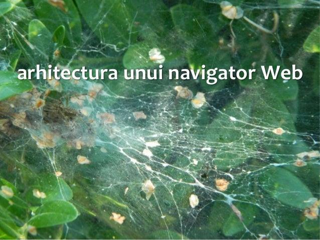 Dezvoltarea aplicaţiilor Web la nivel de client (cursul #2): Arhitectura navigatorului Web