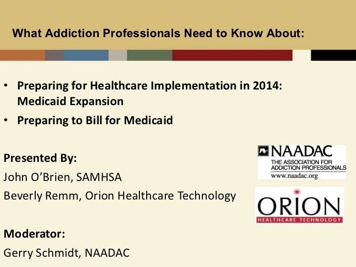 <ul><li>Preparing for Healthcare Implementation in 2014: Medicaid Expansion </li></ul><ul><li>Preparing to Bill for Medica...