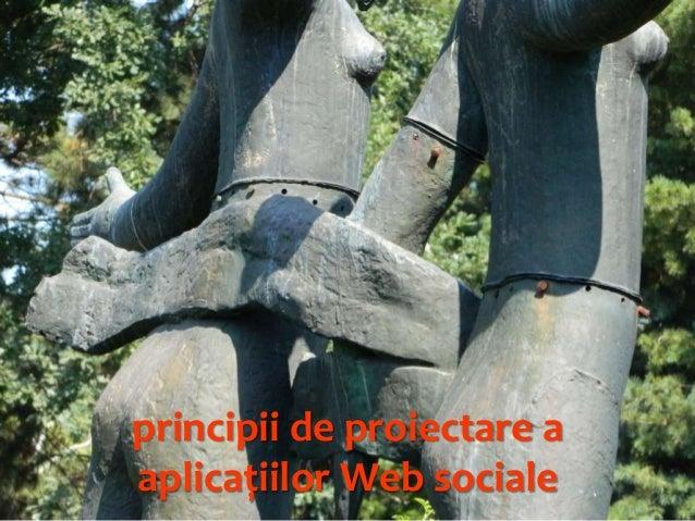 Dezvoltarea aplicaţiilor Web la nivel de client (cursul #7): Proiectarea aplicaţiilor Web sociale