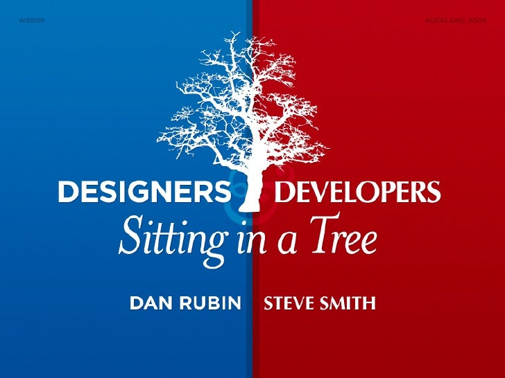 Designers & Developers Sitting in a Tree (Web09)