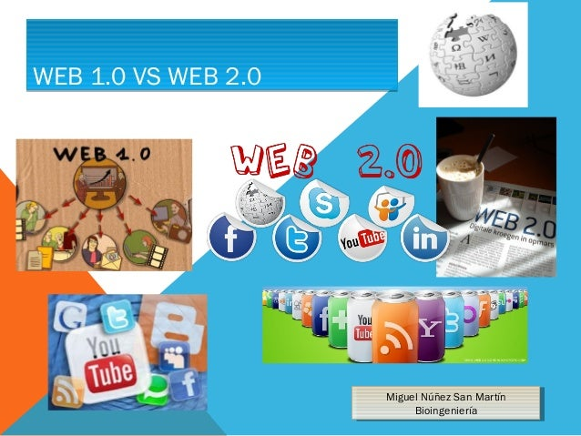 WEB 1.0 VS WEB 2.0WEB 1.0 VS WEB 2.0Miguel Núñez San MartínBioingenieríaMiguel Núñez San MartínBioingeniería