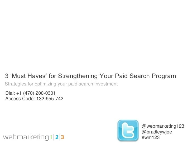 3 'Must Haves' for Strengthening Your Paid Search ProgramStrategies for optimizing your paid search investmentDial: +1 (47...