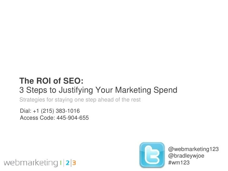Web123 Proving The ROI of SEO: 3 Steps To Justifying Your Marketing Spend-10-26-2011