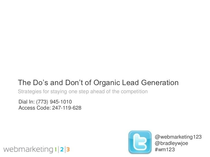 The Do's and Don't of Organic Lead GenerationStrategies for staying one step ahead of the competitionDial In: (773) 945-10...