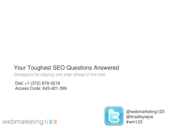 Your Toughest SEO Questions AnsweredStrategies for staying one step ahead of the restDial: +1 (312) 878-0218Access Code: 6...