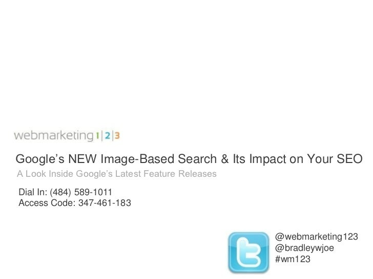 Webmarketing123 webinar: Google's NEW Image-Based Search And Its Impact on Your SEO-062211