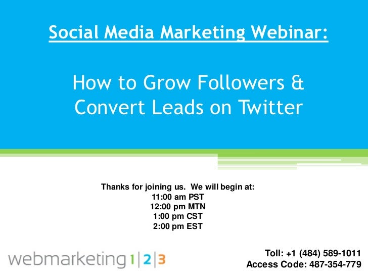 Social Media Marketing Webinar:  How to Grow Followers &  Convert Leads on Twitter     Thanks for joining us. We will begi...