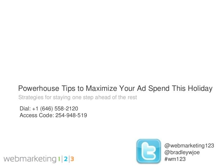 Web123: Powerhouse Tips to Maximize Your Ad Spend This Holiday-09292011