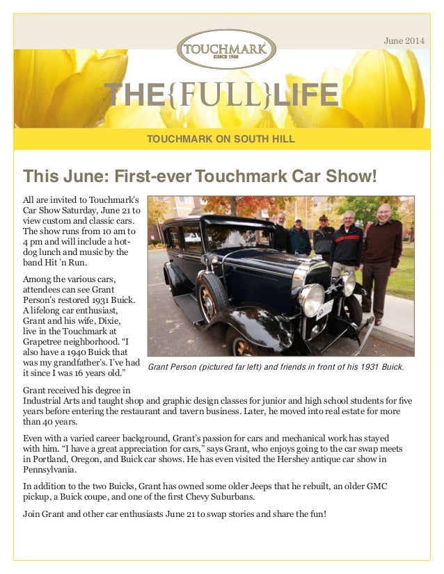 TOUCHMARK ON SOUTH HILL THE{FULL}LIFE June 2014 This June: First-ever Touchmark Car Show! All are invited to Touchmark's C...
