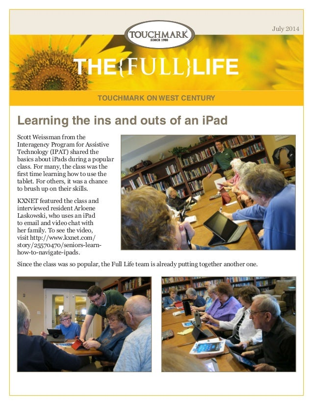 TOUCHMARK ON WEST CENTURY THE{FULL}LIFE July 2014 Learning the ins and outs of an iPad Scott Weissman from the Interagency...