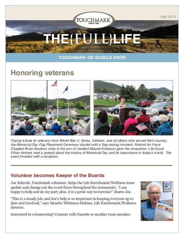 TOUCHMARK ON SADDLE DRIVE THE{FULL}LIFE July 2014 Honoring veterans Paying tribute to veterans from World War II, Korea, V...