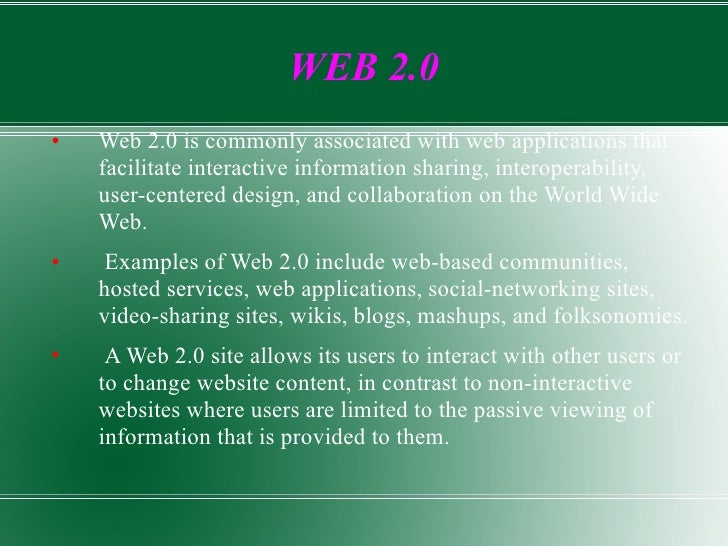 WEB 2.0 <ul><li>Web 2.0 is commonly associated with web applications that facilitate interactive information sharing, inte...