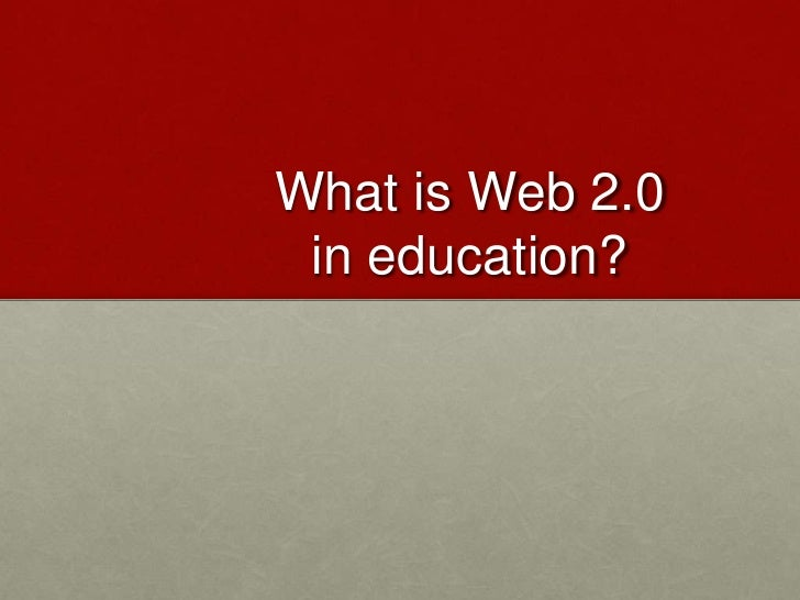 What is Web 2.0 in education?<br />