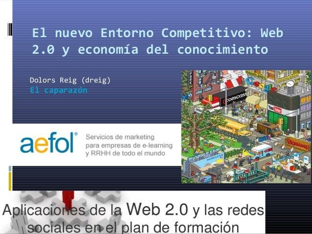 El nuevo Entorno Competitivo: Web 2.0 y economía del conocimiento Dolors Reig (dreig) El caparazón
