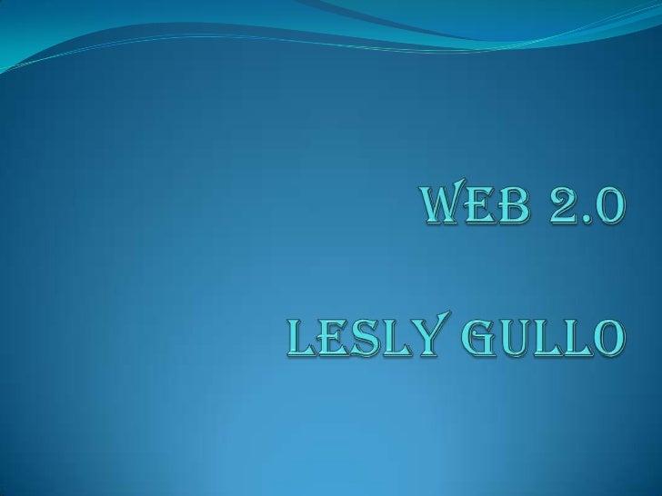 WEB 2.0LESLY GULLO<br />