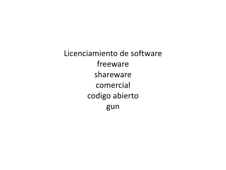 Licenciamiento de softwarefreewaresharewarecomercialcodigo abierto gun<br />