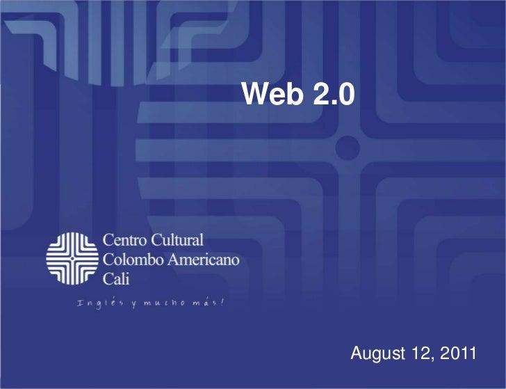 Web 2.0      August 12, 2011