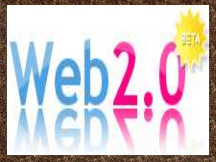 Objetivo: dar a conocer, queson, que impacto tuvieron en lasociedad , que importanciatiene en ella la web 2.0