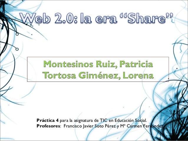 Práctica 4 para la asignatura de TIC en Educación Social.Profesores: Francisco Javier Soto Pérez y Mª Carmen Fernández.