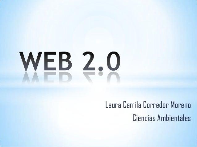 Laura Camila Corredor Moreno        Ciencias Ambientales