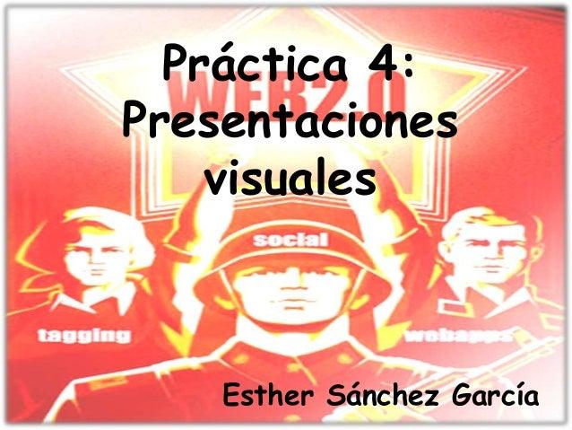 Práctica 4:Presentaciones    visuales    Esther Sánchez García