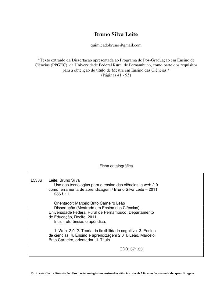 Bruno Silva Leite                                          quimicadobruno@gmail.com   *Texto extraído da Dissertação apres...