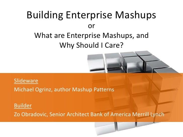 Building Enterprise Mashups - Web 2.0 conference
