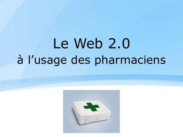 Le Web 2.0 à l'usage des pharmaciens