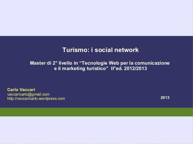 """Turismo: i social network            Master di 2° livello in """"Tecnologie Web per la comunicazione                       e ..."""