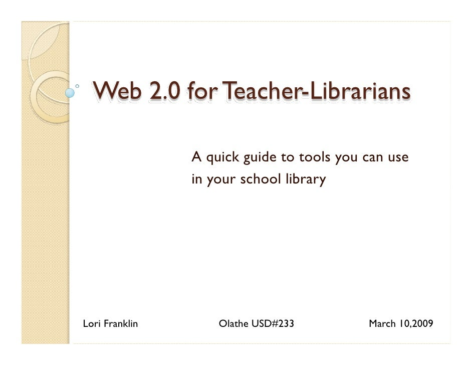 Web 2.0 for Teacher-Librarians                  A quick guide to tools you can use                 in your school library ...