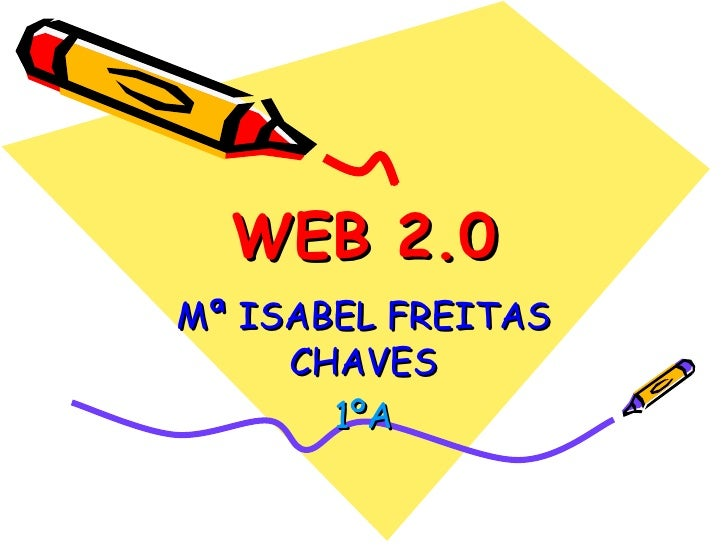 WEB 2.0 Mª ISABEL FREITAS CHAVES 1ºA