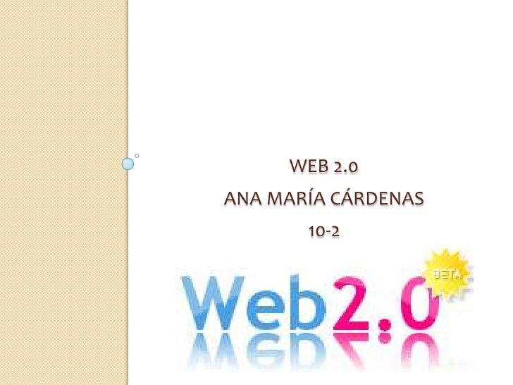WEB 2.0ANA MARÍA CÁRDENAS       10-2