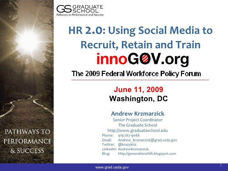 HR 2.0: Using Social Media to   Recruit, Retain and Train                June 11, 2009             Washington, DC         ...