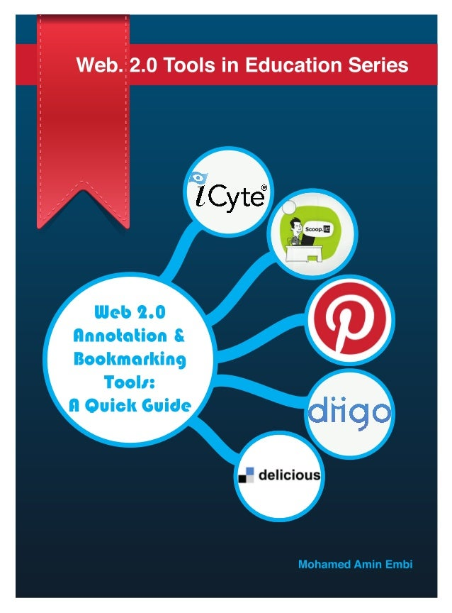Web 2.0 Annotation & Bookmarking Tools:   A Quick Guide   MOHAMED AMIN EMBI  Centre for Academic Advancement    Universiti...