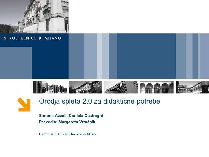 Orodja spleta  2.0  za didaktične potrebe Simona Azzali, Daniela Casiraghi Prevedla: Margareta Vrtačnik Centro METID  - Po...