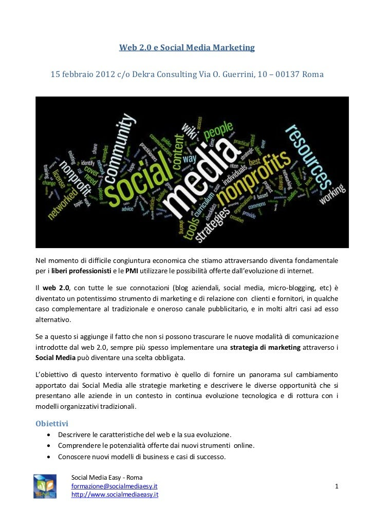 Web 2.0 e Social Media Marketing       15 febbraio 2012 c/o Dekra Consulting Via O. Guerrini, 10 – 00137 RomaNel momento d...