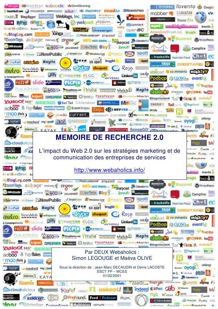MEMOIRE DE RECHERCHE 2.0 L'impact du Web 2.0 sur les stratégies marketing et de      communication des entreprises de serv...