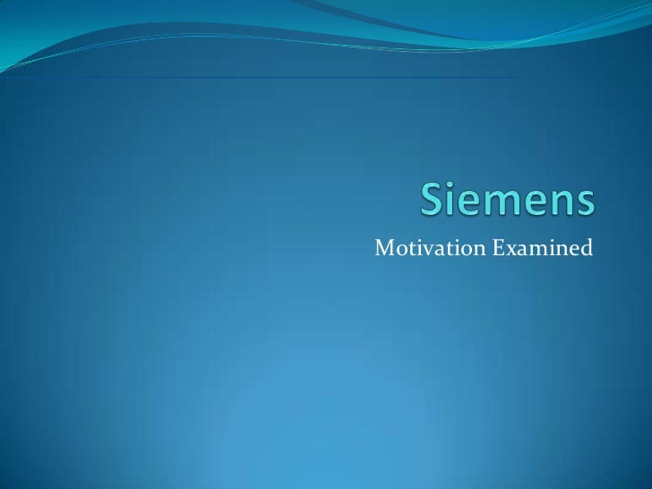 Siemens <br />Motivation Examined<br />