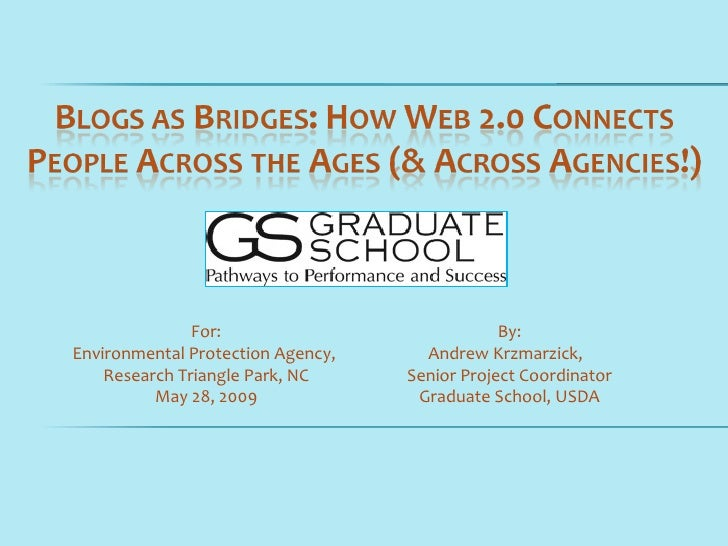 Blogs as Bridges: How Web 2.0 Connects People Across the Ages (and Across Agencies!)
