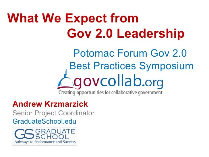 What We Expect from         Gov 2.0 Leadership                    Potomac Forum Gov 2.0                   Best Practices S...