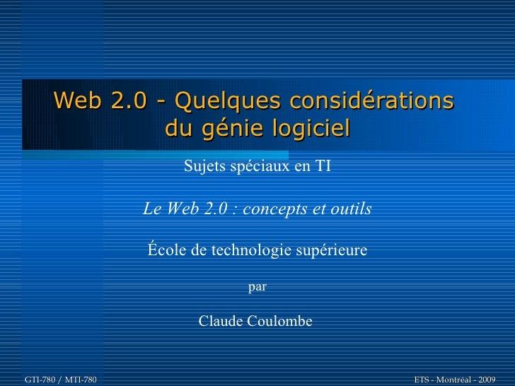 Web 2.0 - Quelques considérations                du génie logiciel                          Sujets spéciaux en TI         ...