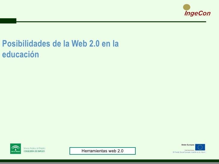 Posibilidades de la Web 2.0 en laeducación                    FORMADOR OCUPACIONAL. MÓDULO 1                        Herram...