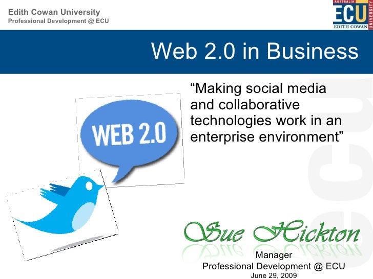 "Web 2.0 in Business <ul><li>"" Making social media and collaborative technologies work in an enterprise environment"" </li><..."
