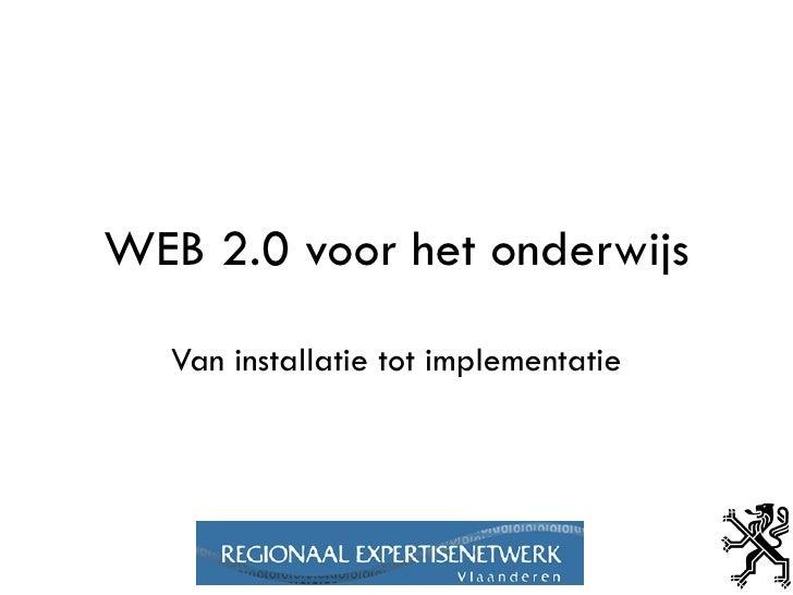 WEB 2.0 voor het onderwijs Van installatie tot implementatie