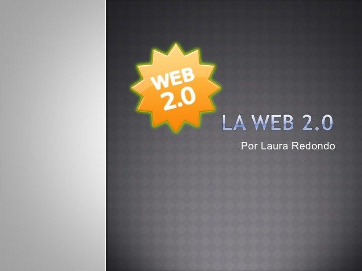 Web 2.0 Laura Redondo