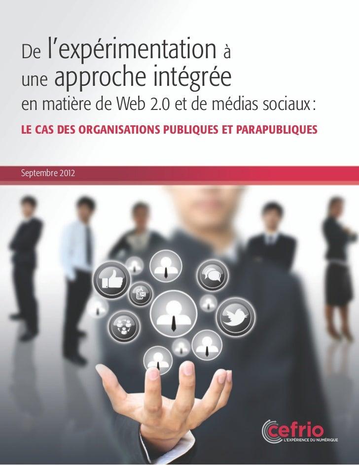 De l'expérimentation àune approche intégréeen matière de Web 2.0 et de médias sociaux:le cas des organisations publiques ...