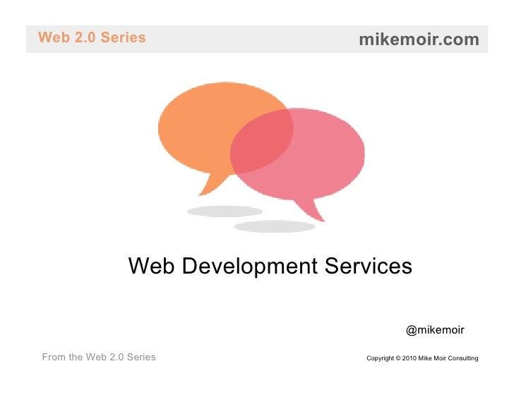 Web 2.0 Series                      mikemoir.com                      Web Development Services                            ...