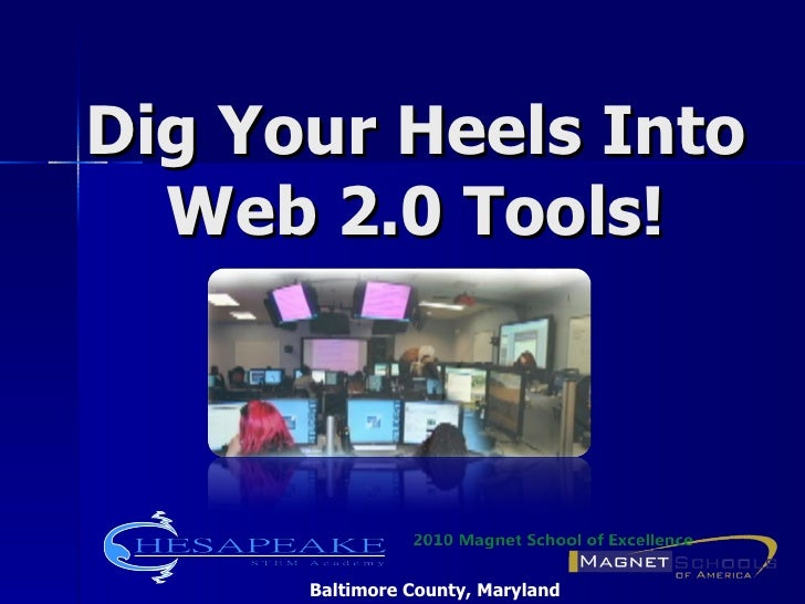 Dig Your Heels Into  Web 2.0 Tools!      Baltimore County, Maryland