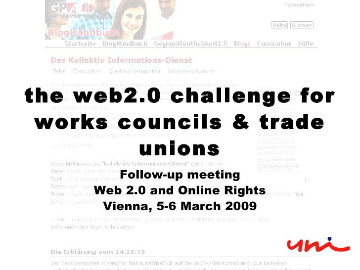 the web2.0 challenge for works councils & trade unions Follow-up meeting Web 2.0 and Online Rights Vienna, 5-6 March 2009