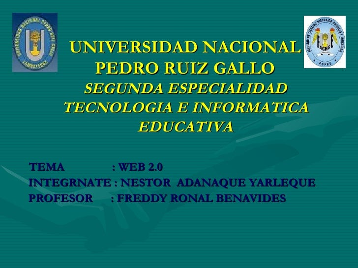<ul><li>TEMA  : WEB 2.0 </li></ul><ul><li>INTEGRNATE : NESTOR  ADANAQUE YARLEQUE </li></ul><ul><li>PROFESOR  : FREDDY RONA...
